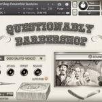 男性ボーカルアンサンブル音源 Soundiron「Questionably Barbershop」レビュー